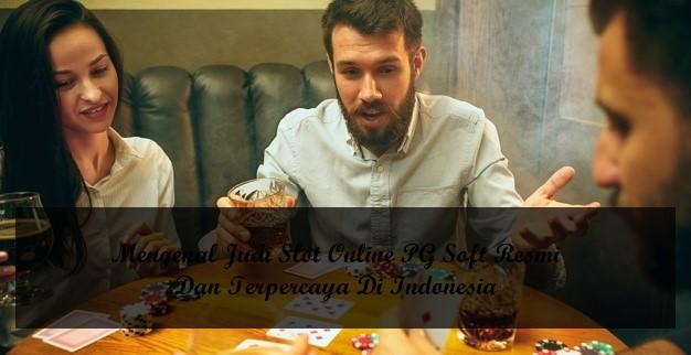 Mengenal Judi Slot Online PG Soft Resmi Dan Terpercaya Di Indonesia